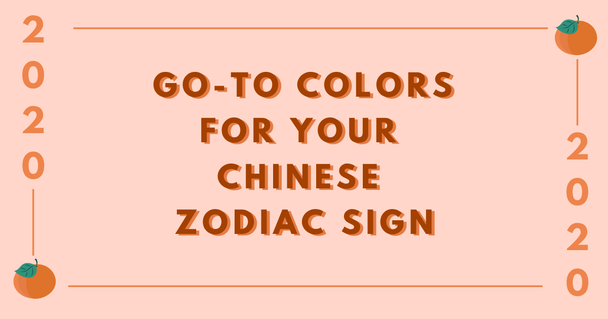 2020: Go-To Colors for Your Chinese Zodiac Sign – THE YESSTYLIST - Asian Fashion Blog